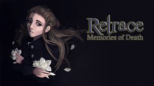 Read more about the article Retrace: Memories of Death