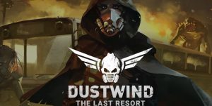 Read more about the article Dustwind The Last Resort